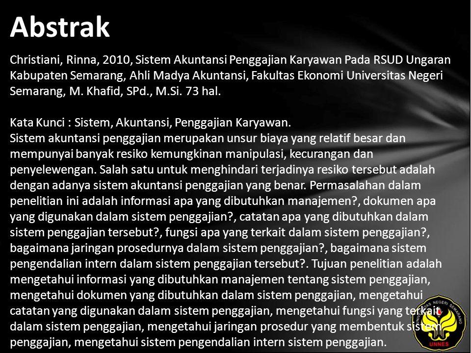 Abstrak Christiani, Rinna, 2010, Sistem Akuntansi Penggajian Karyawan Pada RSUD Ungaran Kabupaten Semarang, Ahli Madya Akuntansi, Fakultas Ekonomi Universitas Negeri Semarang, M.