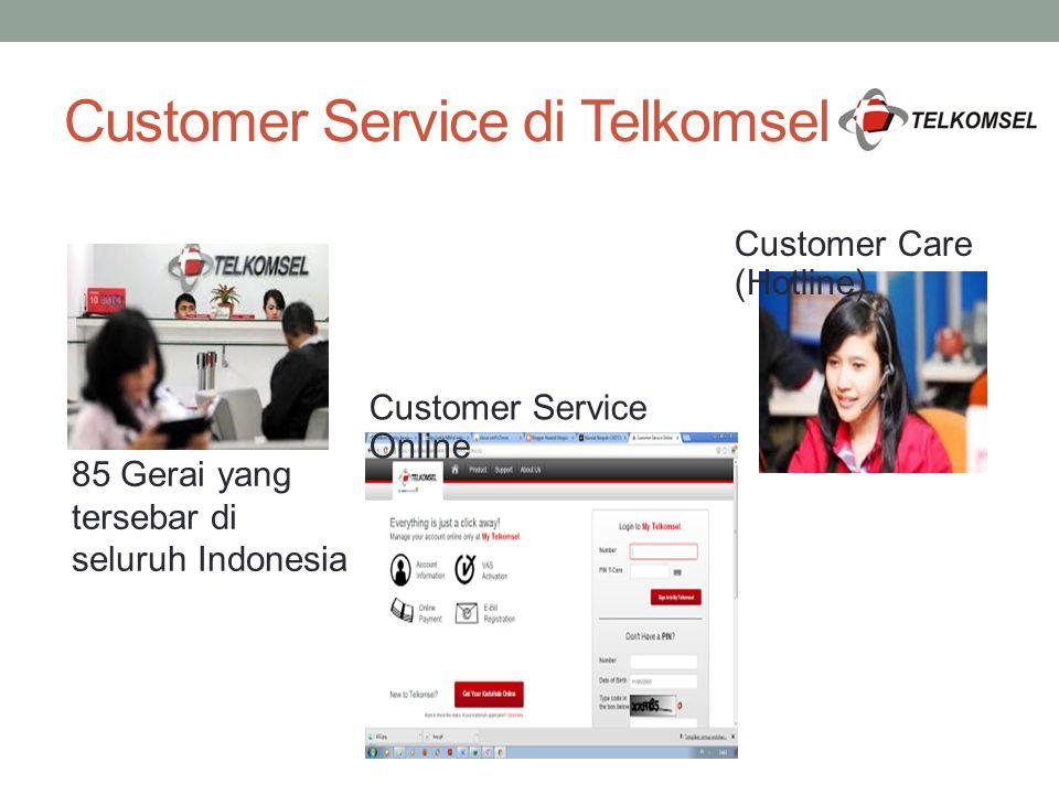 Customer Service di Telkomsel 85 Gerai yang tersebar di seluruh Indonesia Customer Service Online Customer Care (Hotline)