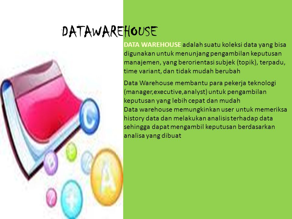 Arsitektur Data Warehouse 1.Arsitektur Dasar Data Warehouse Gambar berikut menampilkan arsitektur sederhana dari suatu Data Warehouse.