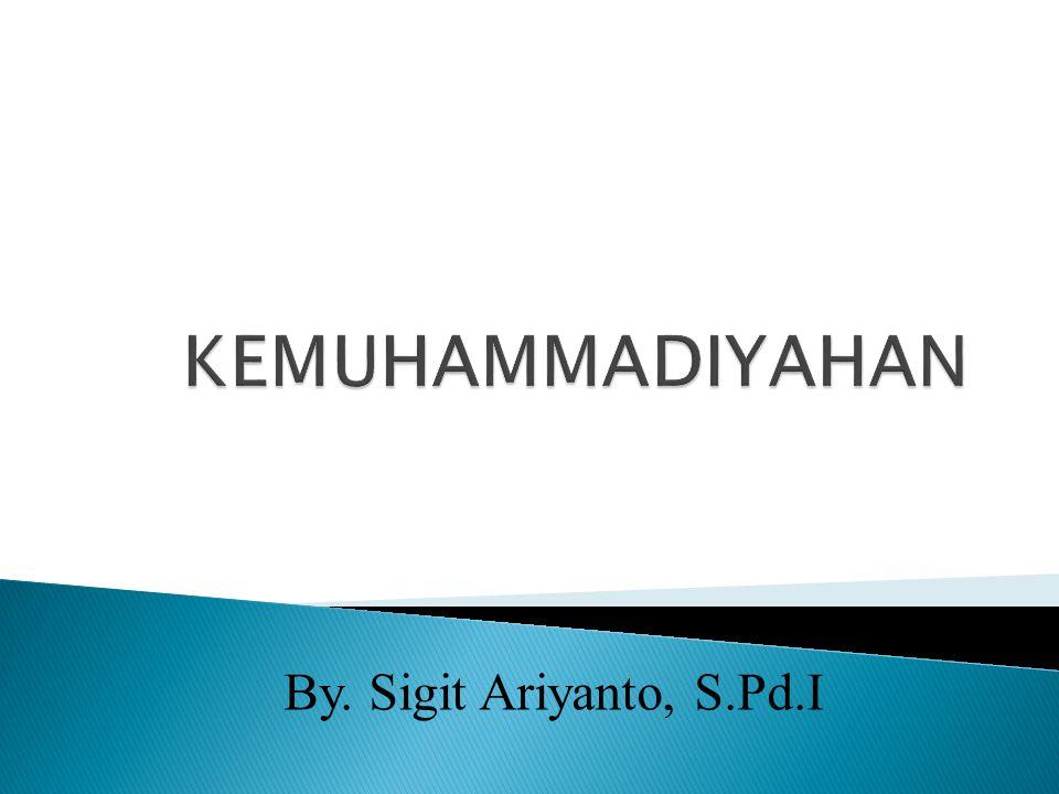 By. Sigit Ariyanto, S.Pd.I