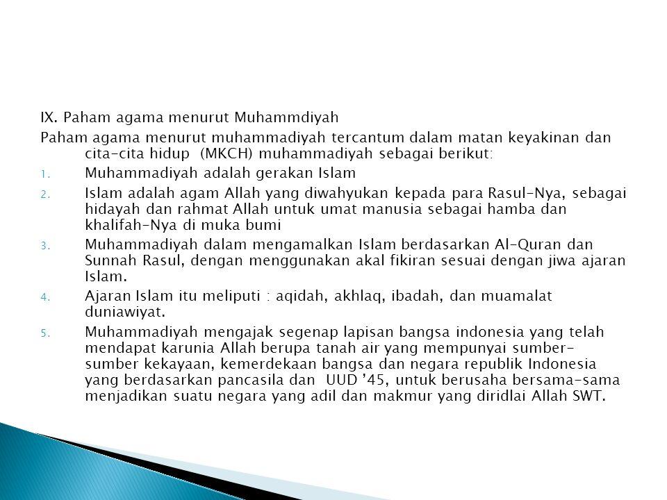 IX. Paham agama menurut Muhammdiyah Paham agama menurut muhammadiyah tercantum dalam matan keyakinan dan cita-cita hidup (MKCH) muhammadiyah sebagai b