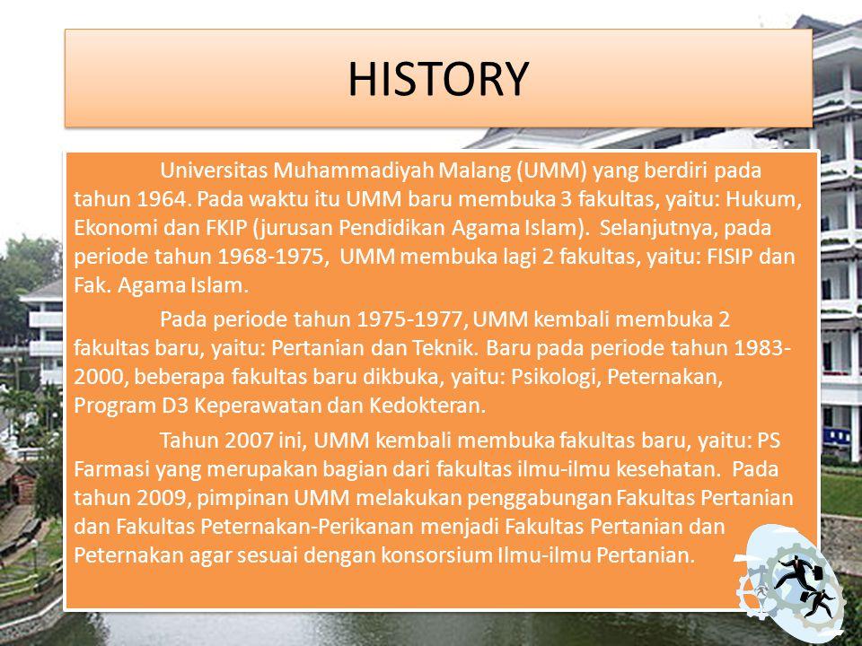 HISTORY Universitas Muhammadiyah Malang (UMM) yang berdiri pada tahun 1964. Pada waktu itu UMM baru membuka 3 fakultas, yaitu: Hukum, Ekonomi dan FKIP