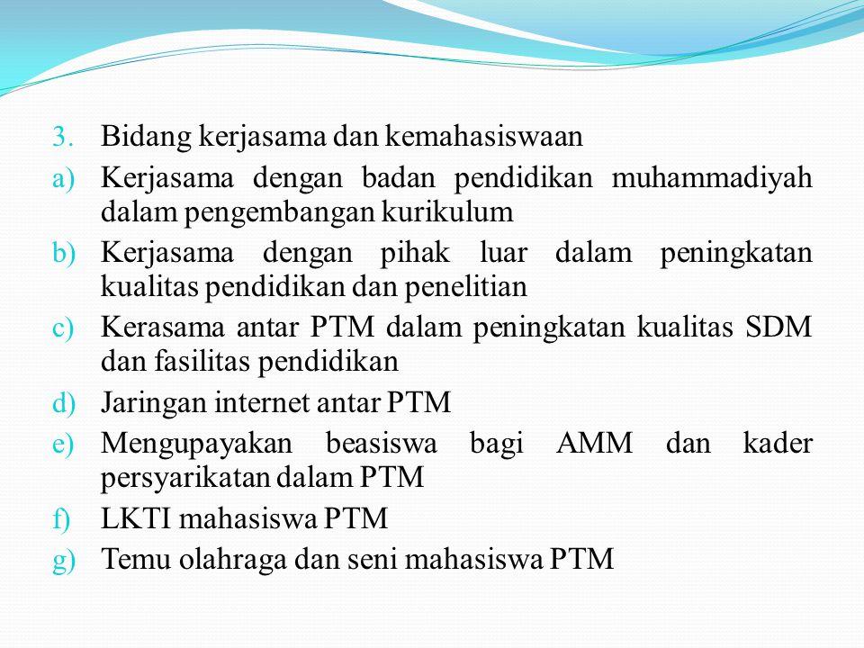 3. Bidang kerjasama dan kemahasiswaan a) Kerjasama dengan badan pendidikan muhammadiyah dalam pengembangan kurikulum b) Kerjasama dengan pihak luar da