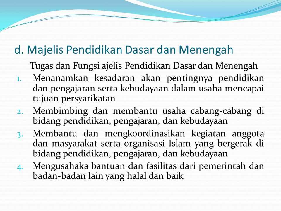 d.Majelis Pendidikan Dasar dan Menengah Tugas dan Fungsi ajelis Pendidikan Dasar dan Menengah 1.