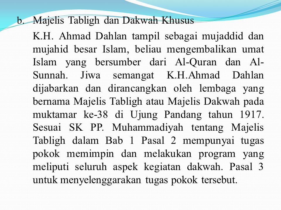 b.Majelis Tabligh dan Dakwah Khusus K.H.