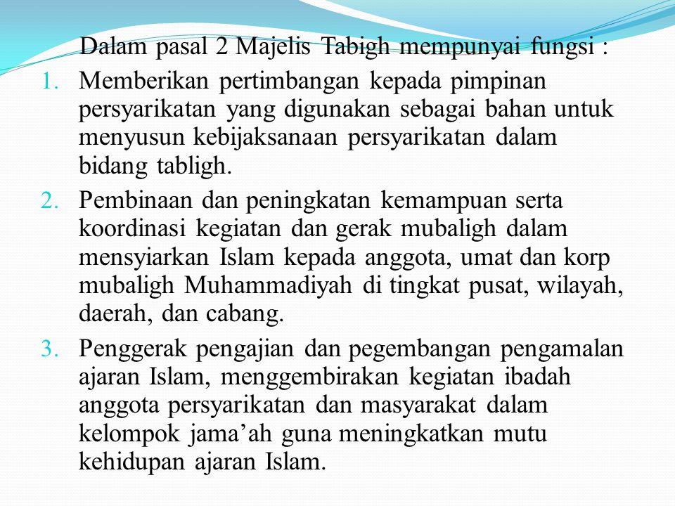 Dalam pasal 2 Majelis Tabigh mempunyai fungsi : 1.