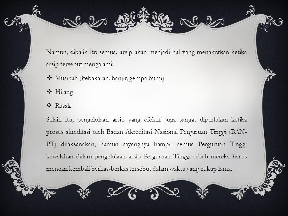 RUMUSAN MASALAH Bagaimana membangun manejemen arsip untuk mengefektifkan proses pengarsipan di lingkungan Perguruan Tinggi khususnya di Universitas Muhammadiyah Makassar.