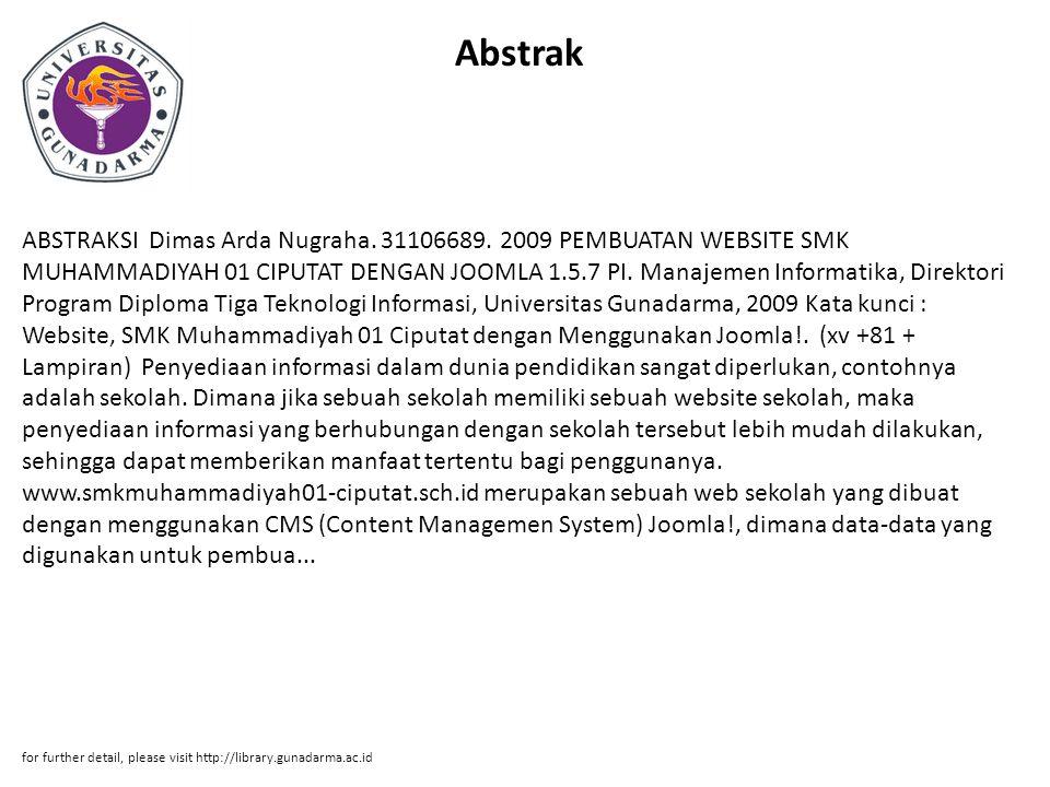 Abstrak ABSTRAKSI Dimas Arda Nugraha. 31106689. 2009 PEMBUATAN WEBSITE SMK MUHAMMADIYAH 01 CIPUTAT DENGAN JOOMLA 1.5.7 PI. Manajemen Informatika, Dire