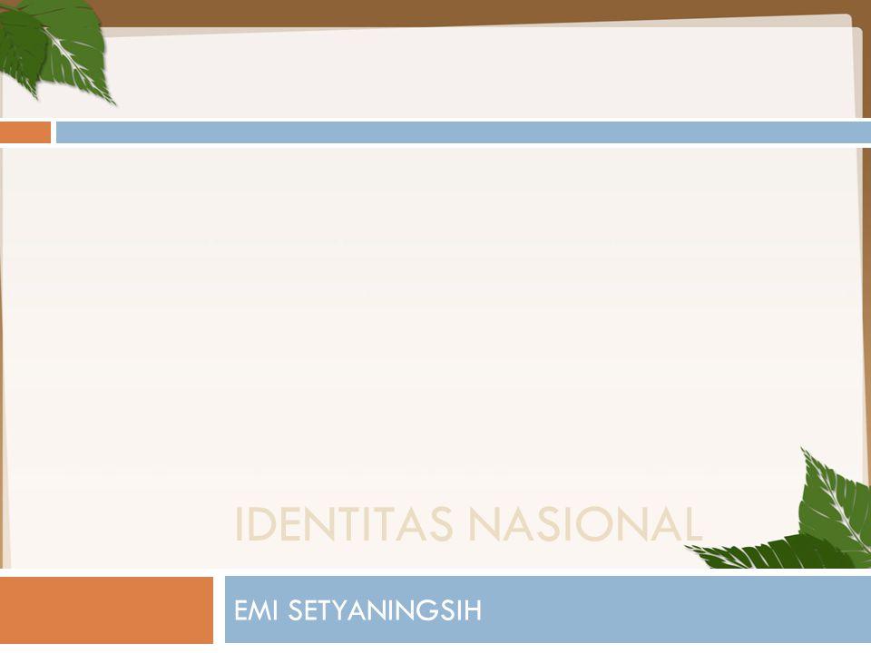 IDENTITAS NASIONAL EMI SETYANINGSIH