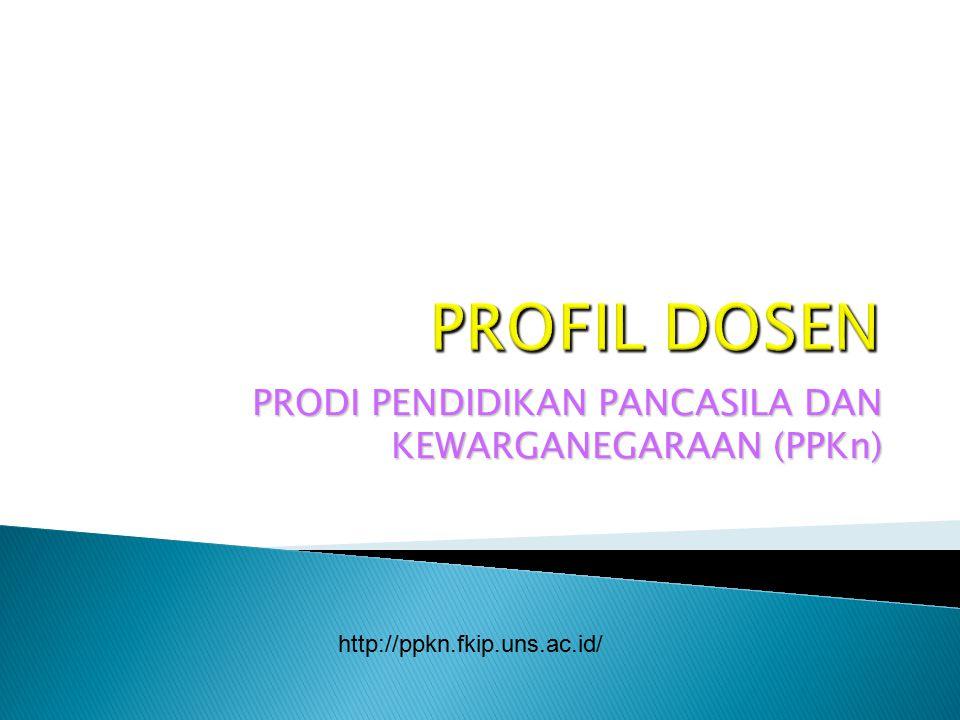 PRODI PENDIDIKAN PANCASILA DAN KEWARGANEGARAAN (PPKn) http://ppkn.fkip.uns.ac.id/