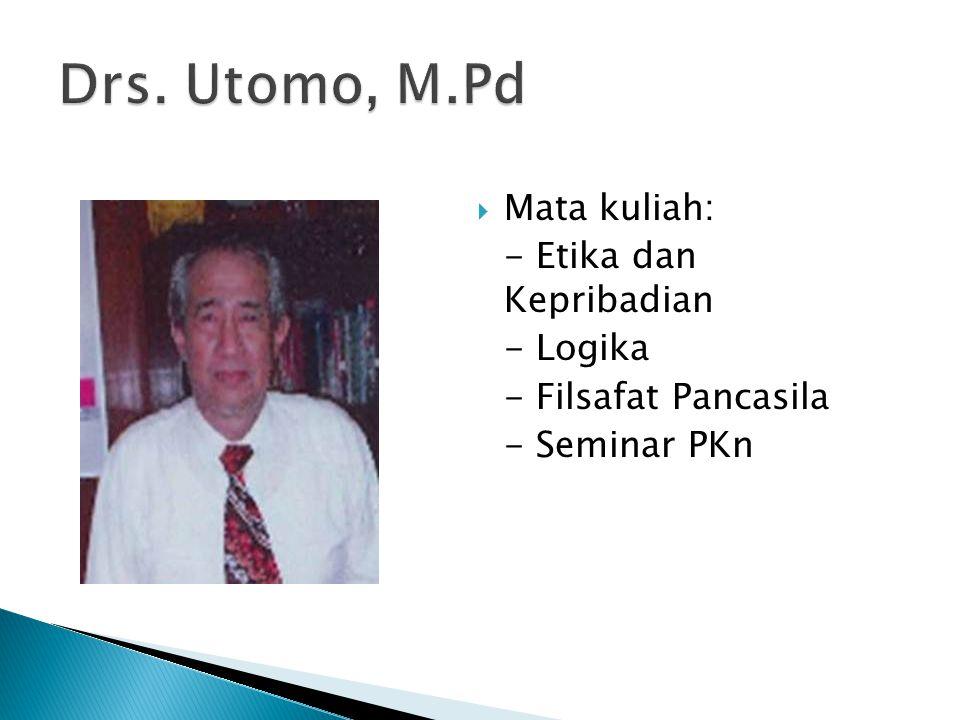  Mata kuliah: - Etika dan Kepribadian - Logika - Filsafat Pancasila - Seminar PKn