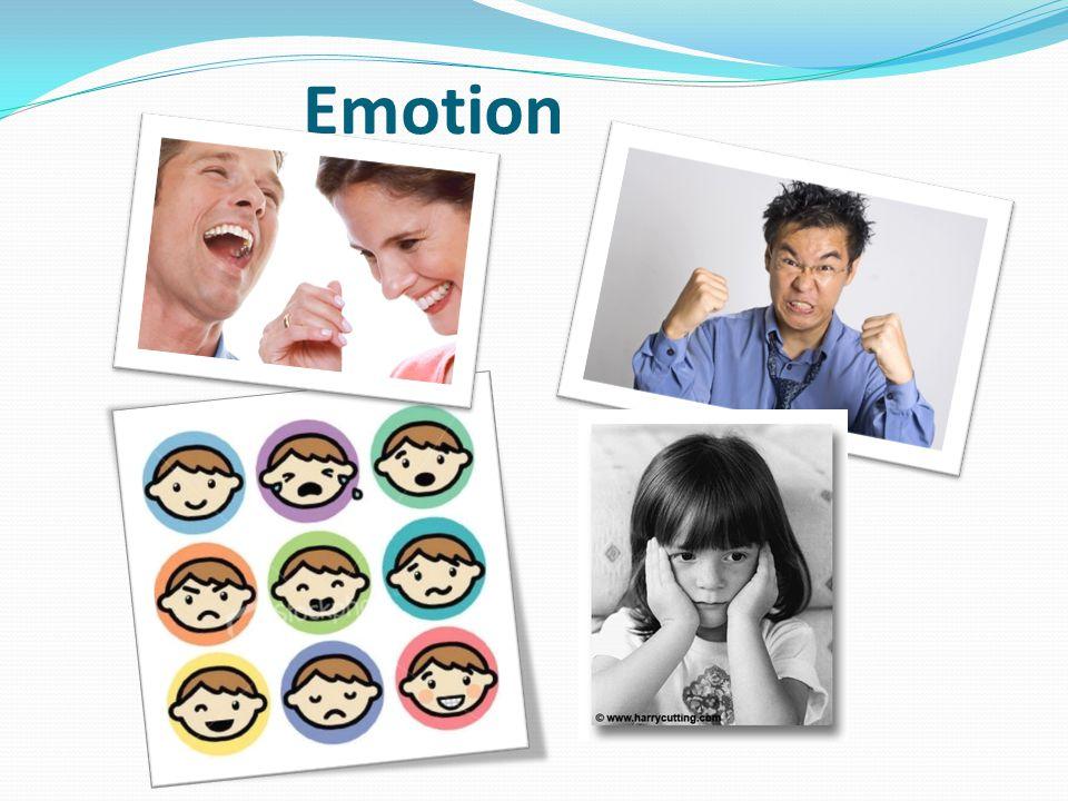 Emosi Selain dari motivasi dan penginderaan tingkah laku manusia juga di sertai dengan perasaan atau emosi.