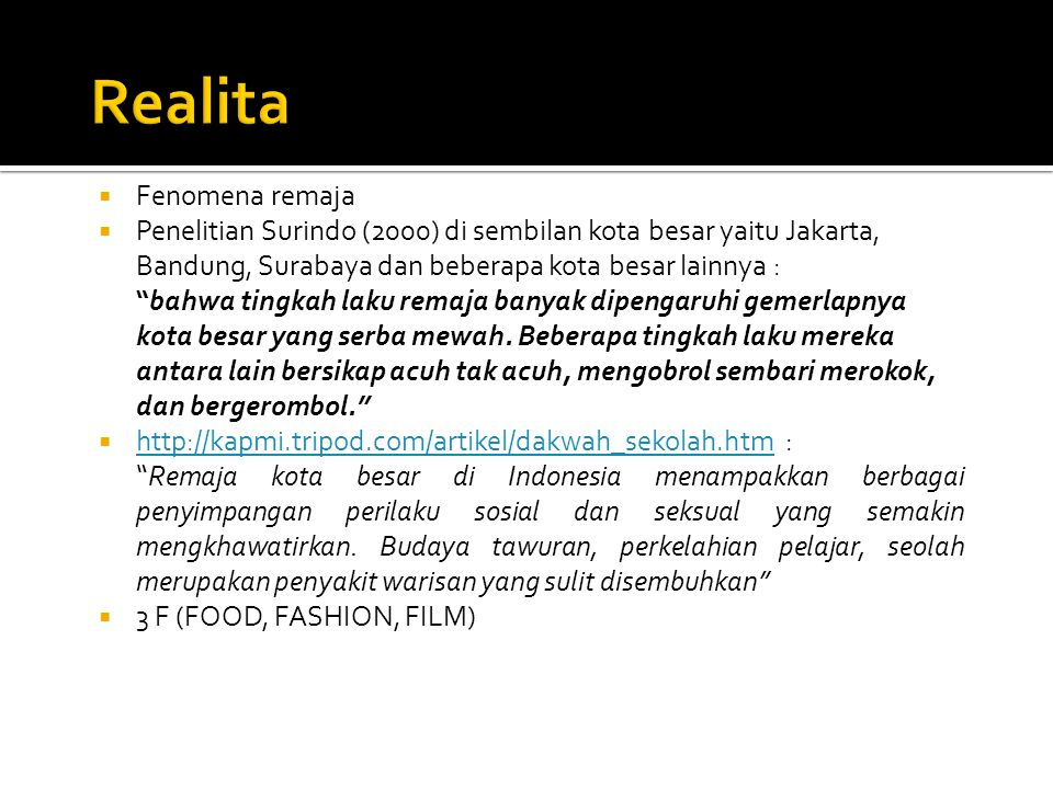 """ Fenomena remaja  Penelitian Surindo (2000) di sembilan kota besar yaitu Jakarta, Bandung, Surabaya dan beberapa kota besar lainnya : """"bahwa tingkah"""