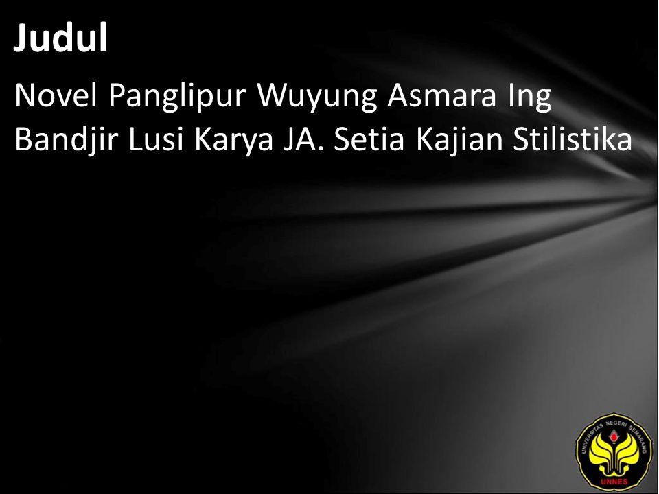 Judul Novel Panglipur Wuyung Asmara Ing Bandjir Lusi Karya JA. Setia Kajian Stilistika