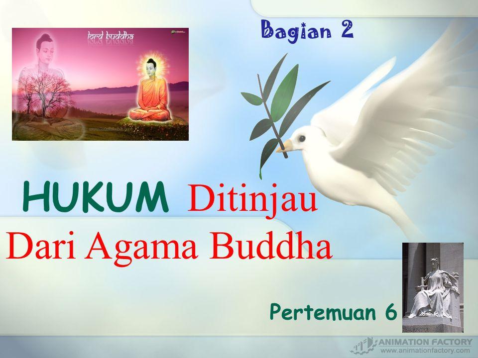 Pertemuan 6 HUKUM D itinjau Dari Agama Buddha Bagian 2