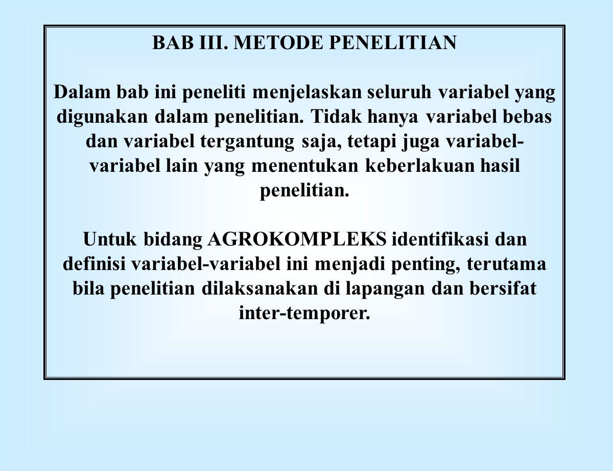 BAB III. METODE PENELITIAN Dalam bab ini peneliti menjelaskan seluruh variabel yang digunakan dalam penelitian. Tidak hanya variabel bebas dan variabe