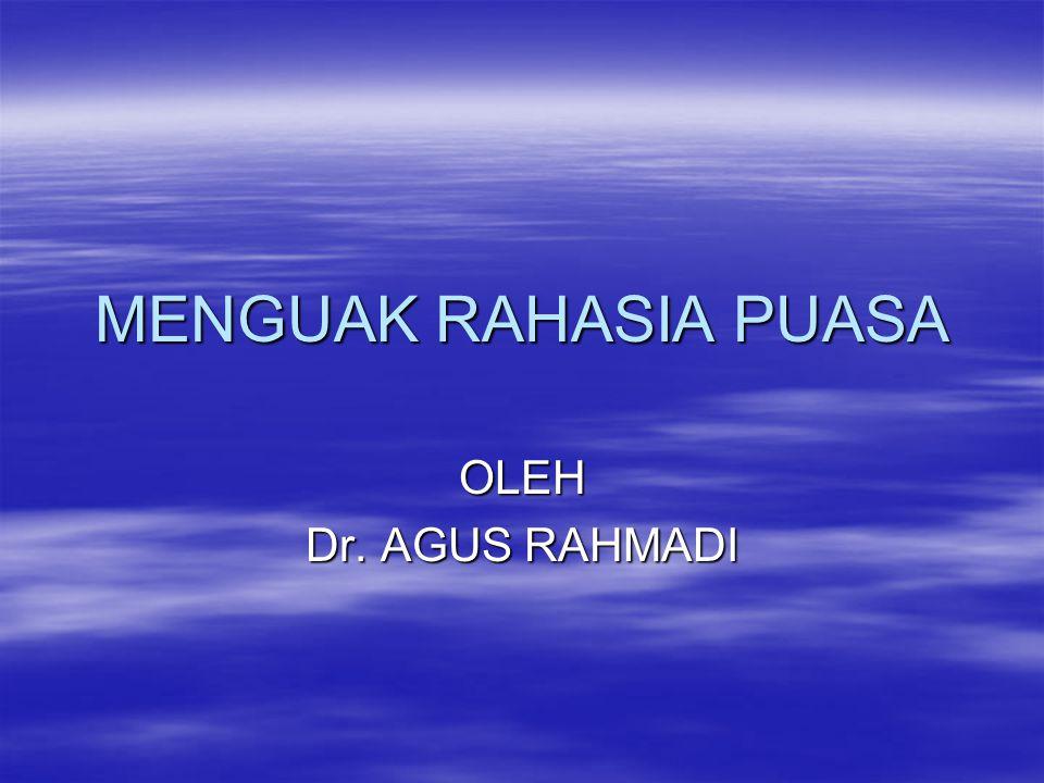 MENGUAK RAHASIA PUASA OLEH Dr. AGUS RAHMADI