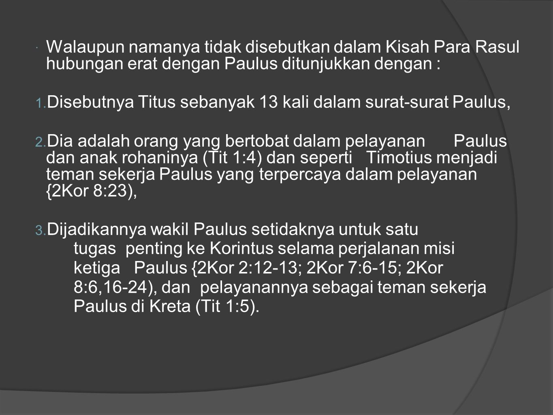  Paulus dan Titus bekerja bersama-sama dalam waktu singkat di Kreta (barat daya Asia Kecil di Laut Tengah) antara pemenjaraan Paulus yang pertama dengan yang kedua.