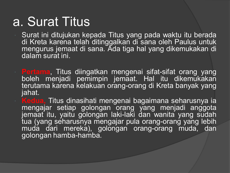  Ketiga, Titus diajar mengenai bagaimana seharusnya kelakuan orang Kristen.