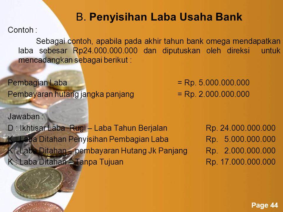 Powerpoint Templates Page 43 Jawaban : D : Bank Indonesia – GiroRp40.000.000.000 D : Aktiva Tetap – GedungRp18.000.000.000 D : Aktiva Tetap – Inventaris KantorRp.