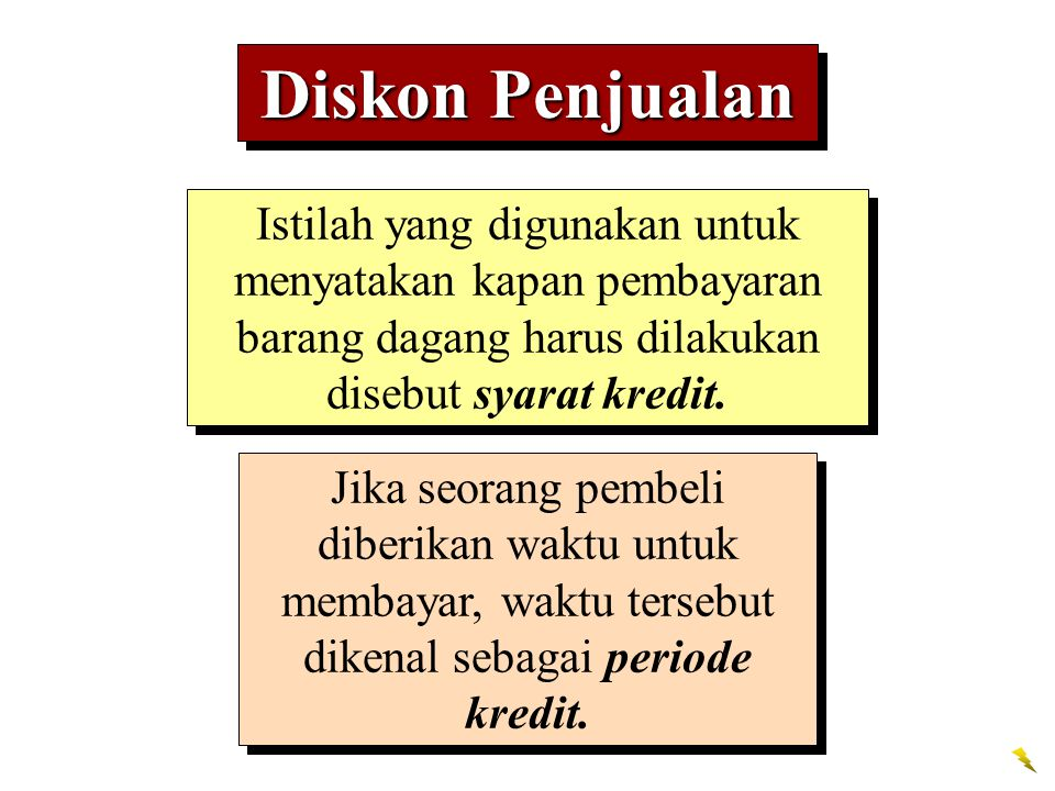 Diskon Penjualan Istilah yang digunakan untuk menyatakan kapan pembayaran barang dagang harus dilakukan disebut syarat kredit. Jika seorang pembeli di