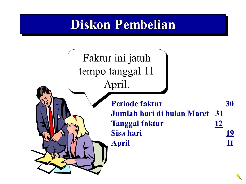 Periode faktur 30 Jumlah hari di bulan Maret 31 Tanggal faktur 12 Sisa hari 19 April 11 Faktur ini jatuh tempo tanggal 11 April. Diskon Pembelian