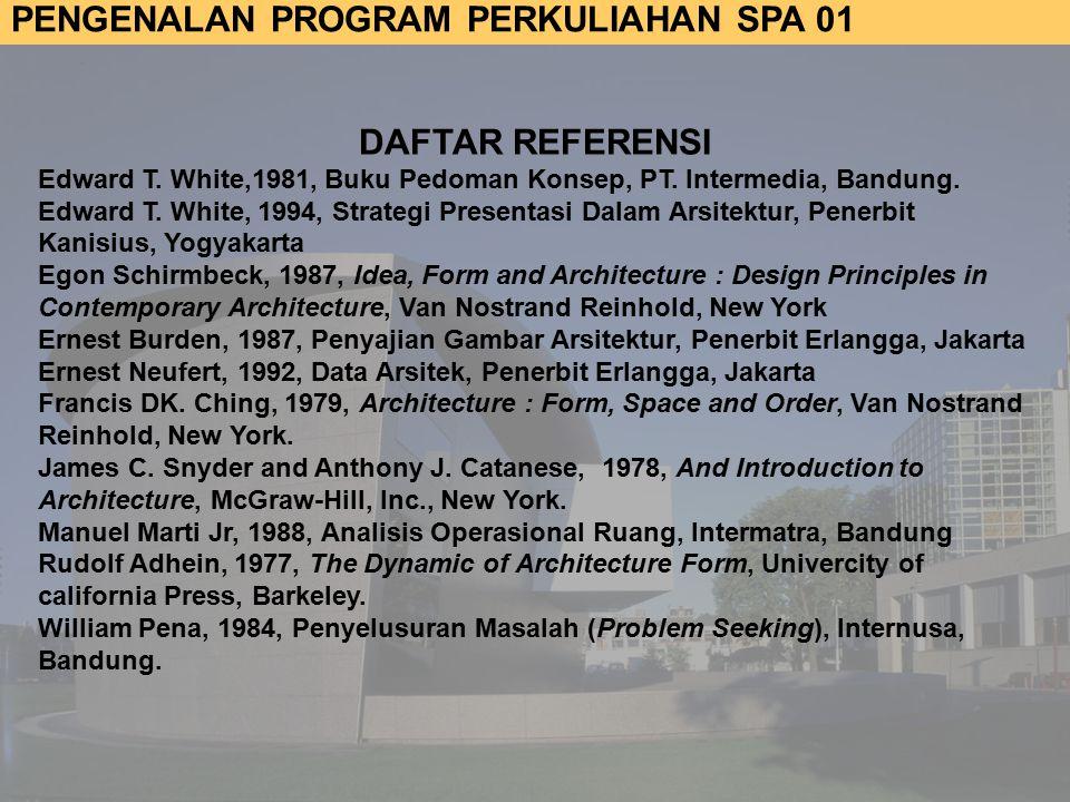 PENGENALAN PROGRAM PERKULIAHAN SPA 01 DAFTAR REFERENSI Edward T.