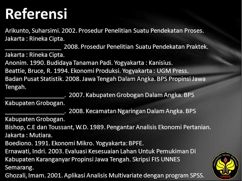 Referensi Arikunto, Suharsimi. 2002. Prosedur Penelitian Suatu Pendekatan Proses. Jakarta : Rineka Cipta. _________________ 2008. Prosedur Penelitian