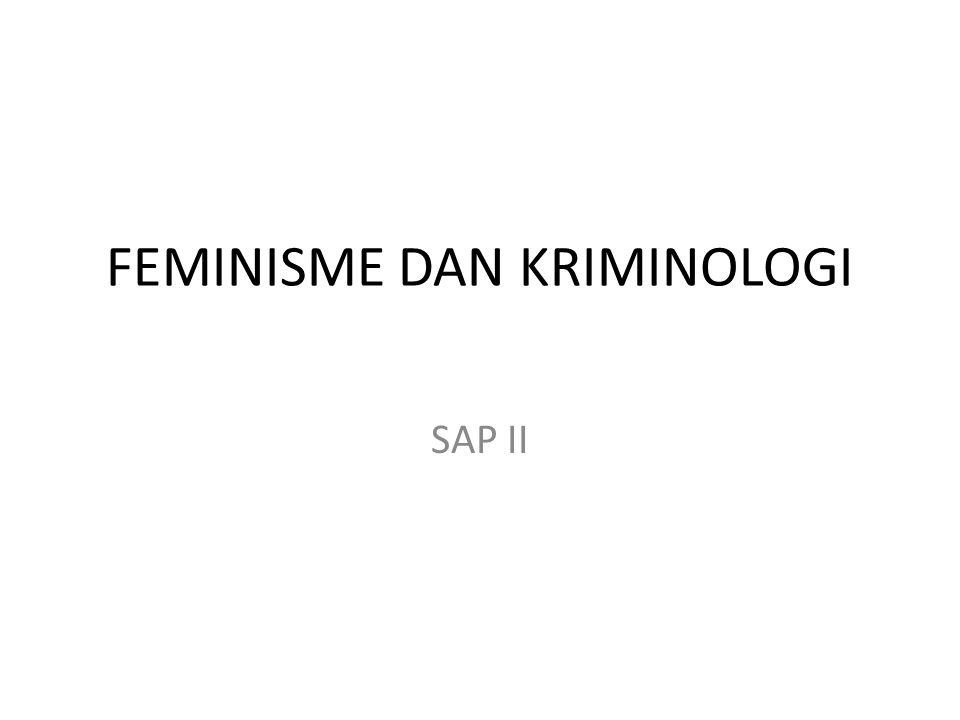 FEMINISME DAN KRIMINOLOGI SAP II