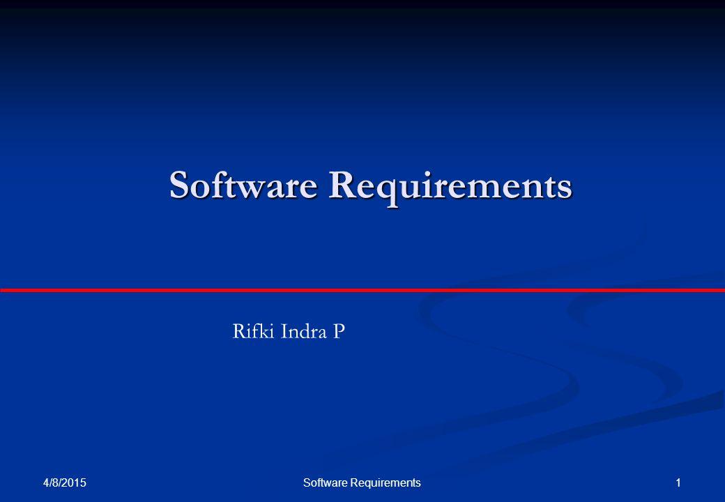 4/8/2015 1Software Requirements Rifki Indra P