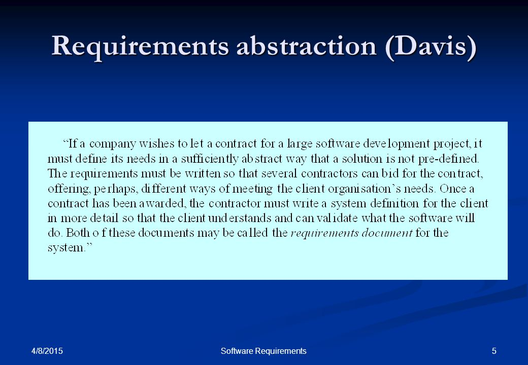 4/8/2015 5Software Requirements Requirements abstraction (Davis)