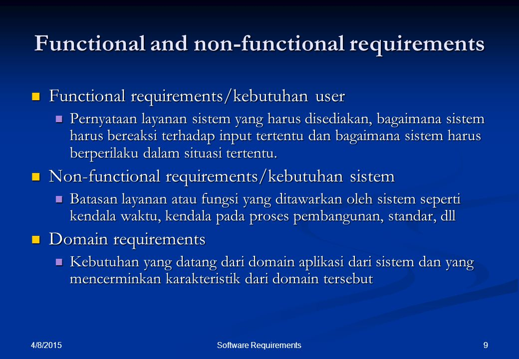 4/8/2015 9Software Requirements Functional and non-functional requirements Functional requirements/kebutuhan user Functional requirements/kebutuhan us