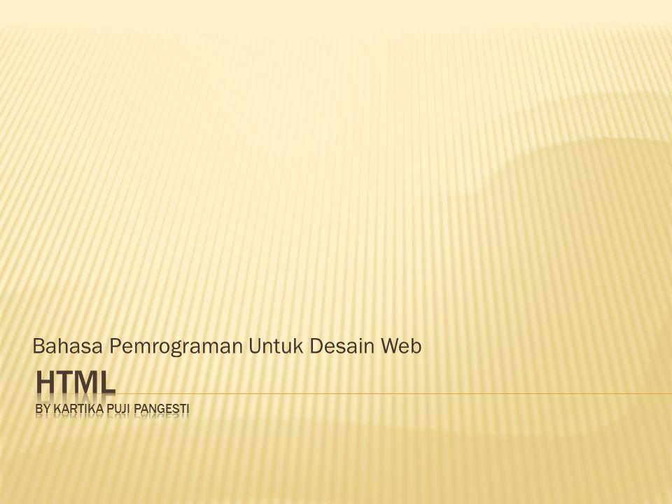  Bahasa yang digunakan untuk menulis halaman web statis.