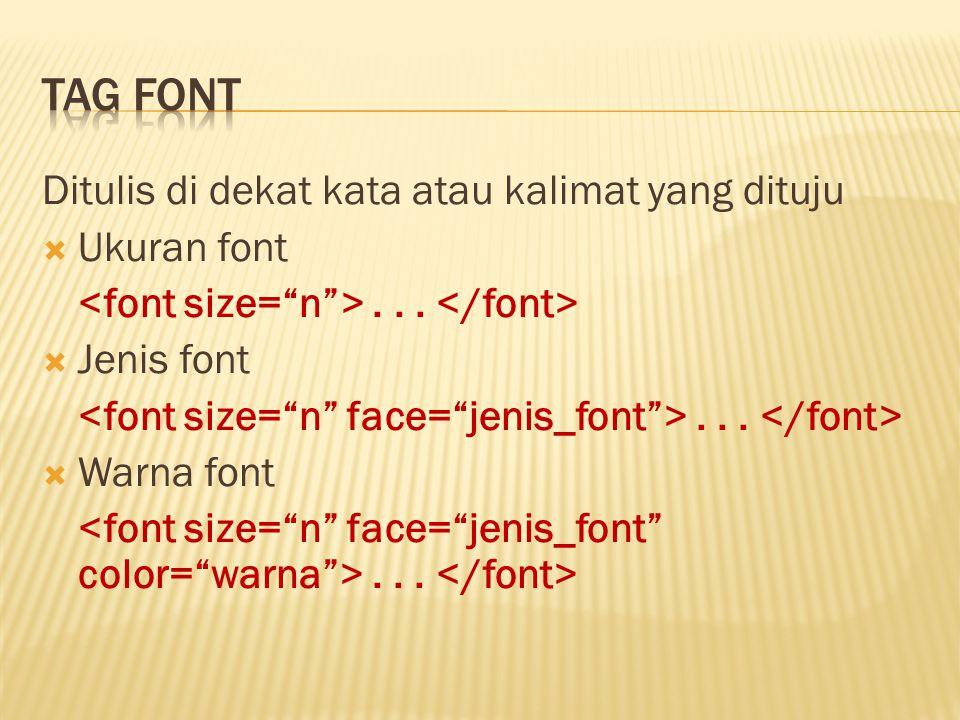Ditulis di dekat kata atau kalimat yang dituju  Ukuran font...  Jenis font...  Warna font...
