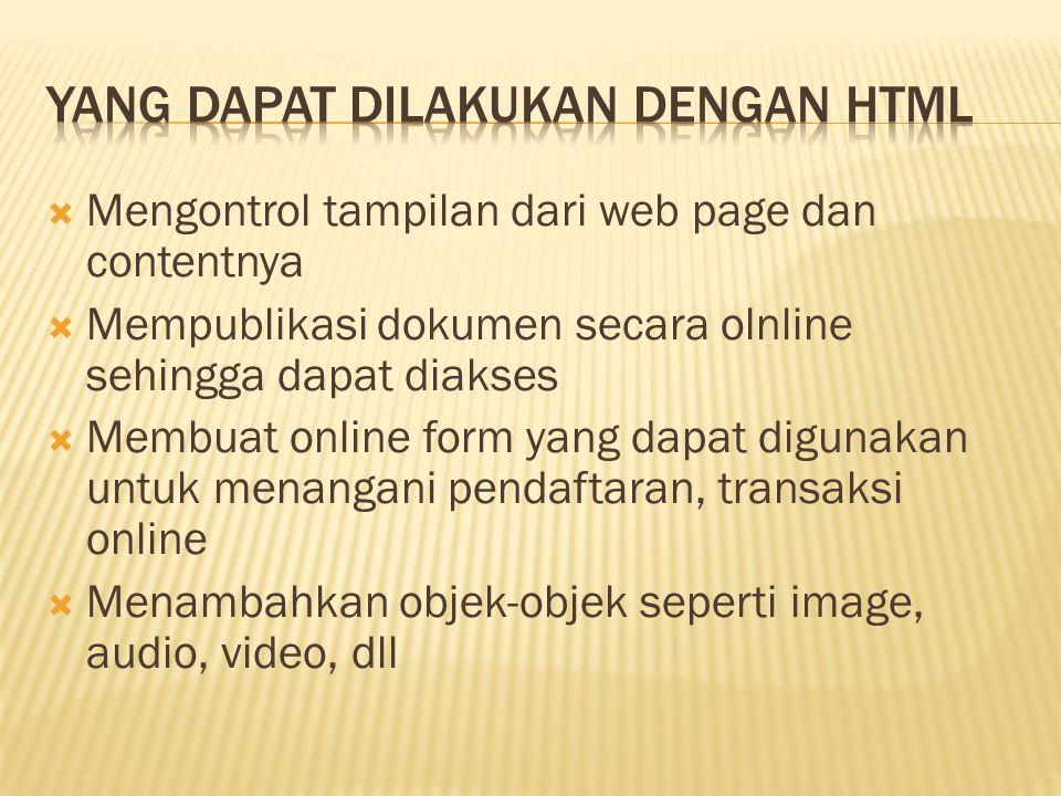 Tag HTML ditandai dengan symbol ' ' (tag akhir)  ' ' sebagai tag pembuka  ' ' sebagai tag penutup Contoh :.....