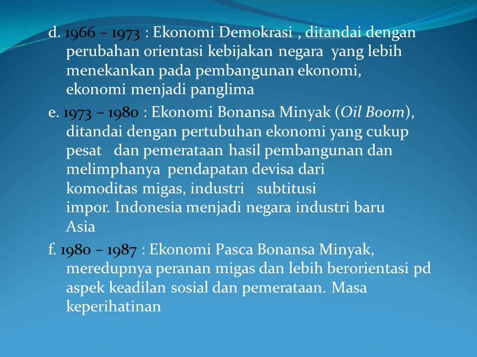 1.Periodisasi perekonomian indonesia yaitu a. 1945 – 1952 : Ekonomi perang dan gerilya.