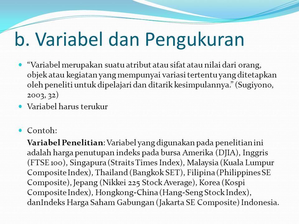 "b. Variabel dan Pengukuran ""Variabel merupakan suatu atribut atau sifat atau nilai dari orang, objek atau kegiatan yang mempunyai variasi tertentu yan"