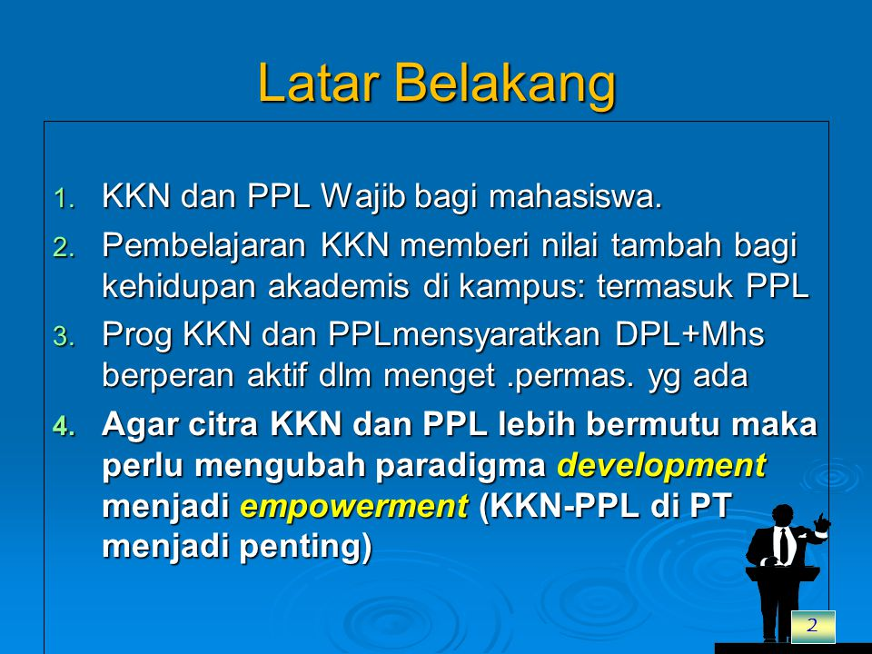 Latar Belakang 1.KKN dan PPL Wajib bagi mahasiswa.