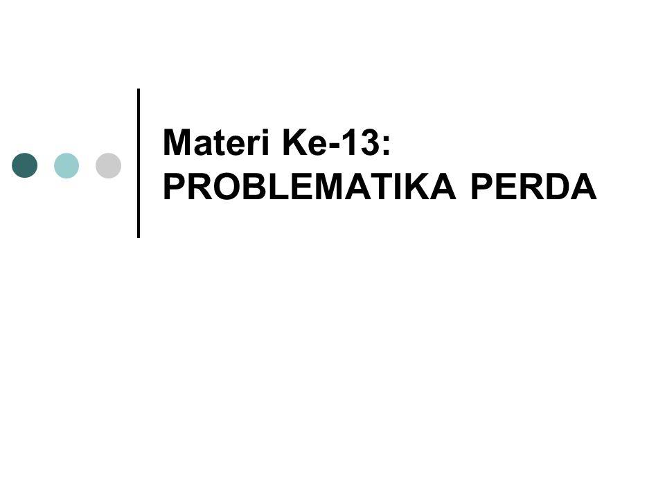 Materi Ke-13: PROBLEMATIKA PERDA