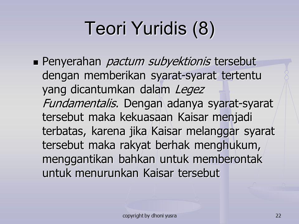 copyright by dhoni yusra22 Teori Yuridis (8) Penyerahan pactum subyektionis tersebut dengan memberikan syarat-syarat tertentu yang dicantumkan dalam L
