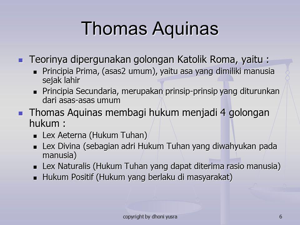 copyright by dhoni yusra6 Thomas Aquinas Teorinya dipergunakan golongan Katolik Roma, yaitu : Teorinya dipergunakan golongan Katolik Roma, yaitu : Pri