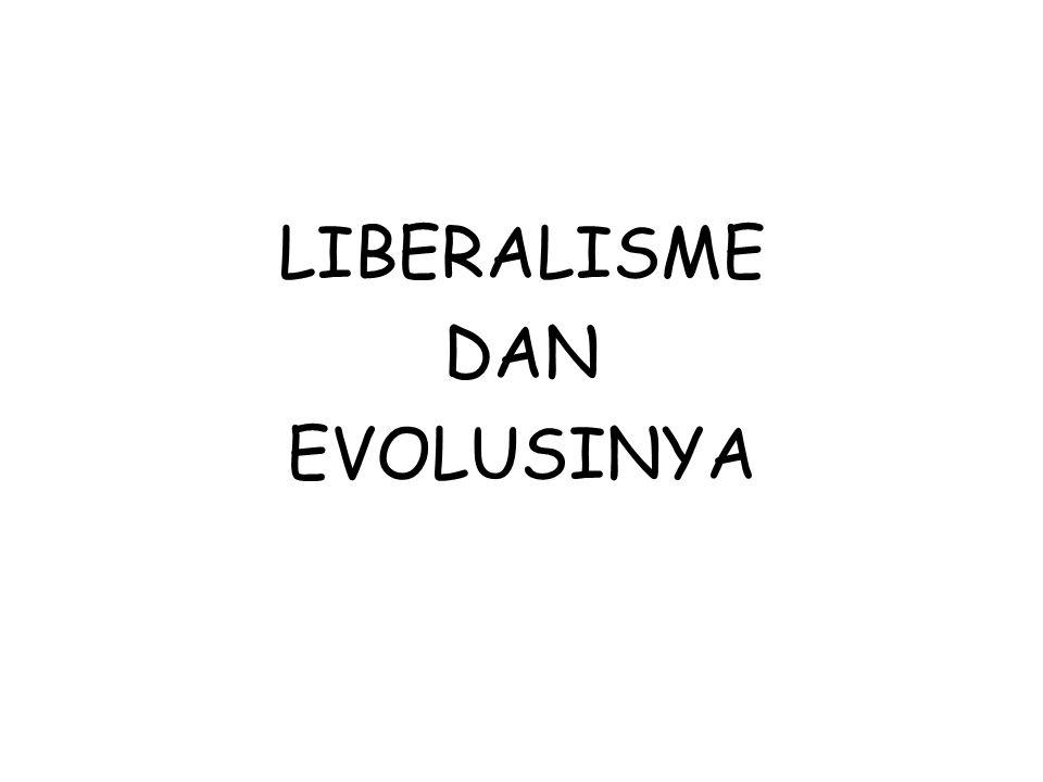 LIBERALISME DAN EVOLUSINYA