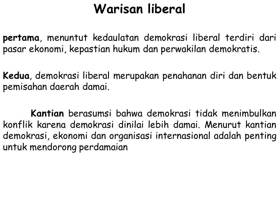 Warisan liberal pertama, menuntut kedaulatan demokrasi liberal terdiri dari pasar ekonomi, kepastian hukum dan perwakilan demokratis. Kedua, demokrasi