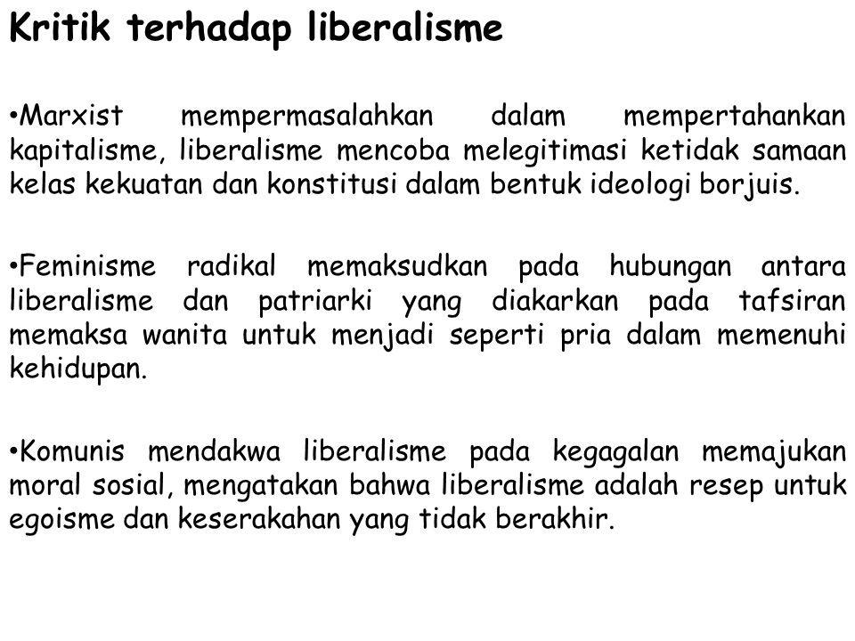 Kritik terhadap liberalisme Marxist mempermasalahkan dalam mempertahankan kapitalisme, liberalisme mencoba melegitimasi ketidak samaan kelas kekuatan