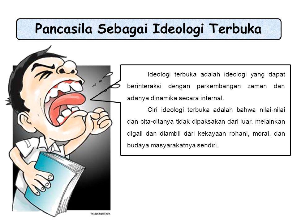 Pancasila memenuhi syarat sebagai ideologi terbuka, sebab : 1.Memiliki nilai dasar yang bersumber pada masyarakat atau realita bangsa Indonesia seperti Ketuhanan, Kemanusiaan, Persatuan, Kerakyatan dan Keadilan.