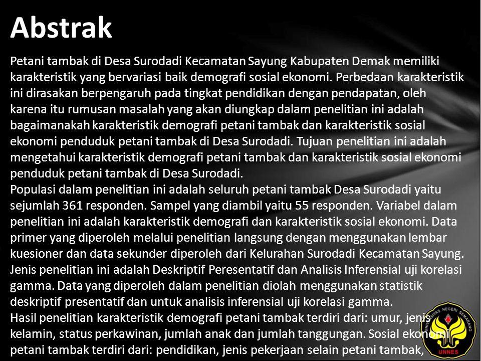 Abstrak Petani tambak di Desa Surodadi Kecamatan Sayung Kabupaten Demak memiliki karakteristik yang bervariasi baik demografi sosial ekonomi.