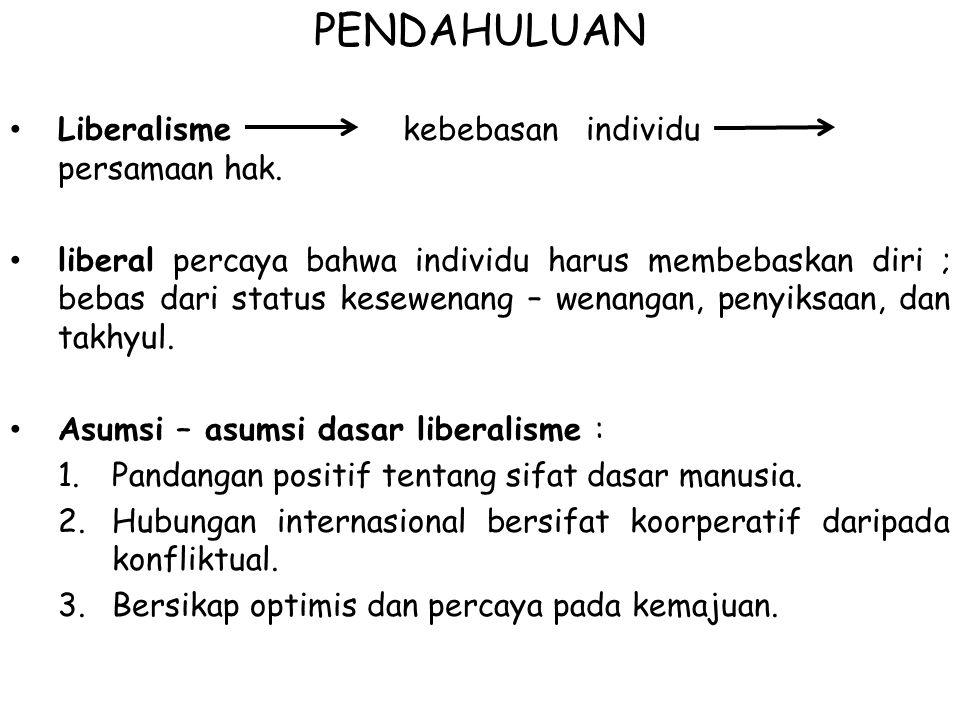 Liberalisme Interdependensi Modernisasi meningkatkan tingkat interdependensi antar negara.