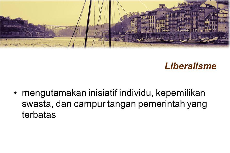 Liberalisme mengutamakan inisiatif individu, kepemilikan swasta, dan campur tangan pemerintah yang terbatas