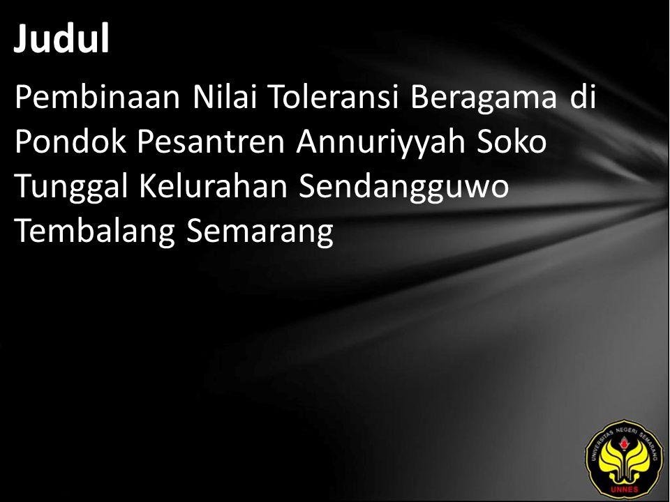 Judul Pembinaan Nilai Toleransi Beragama di Pondok Pesantren Annuriyyah Soko Tunggal Kelurahan Sendangguwo Tembalang Semarang