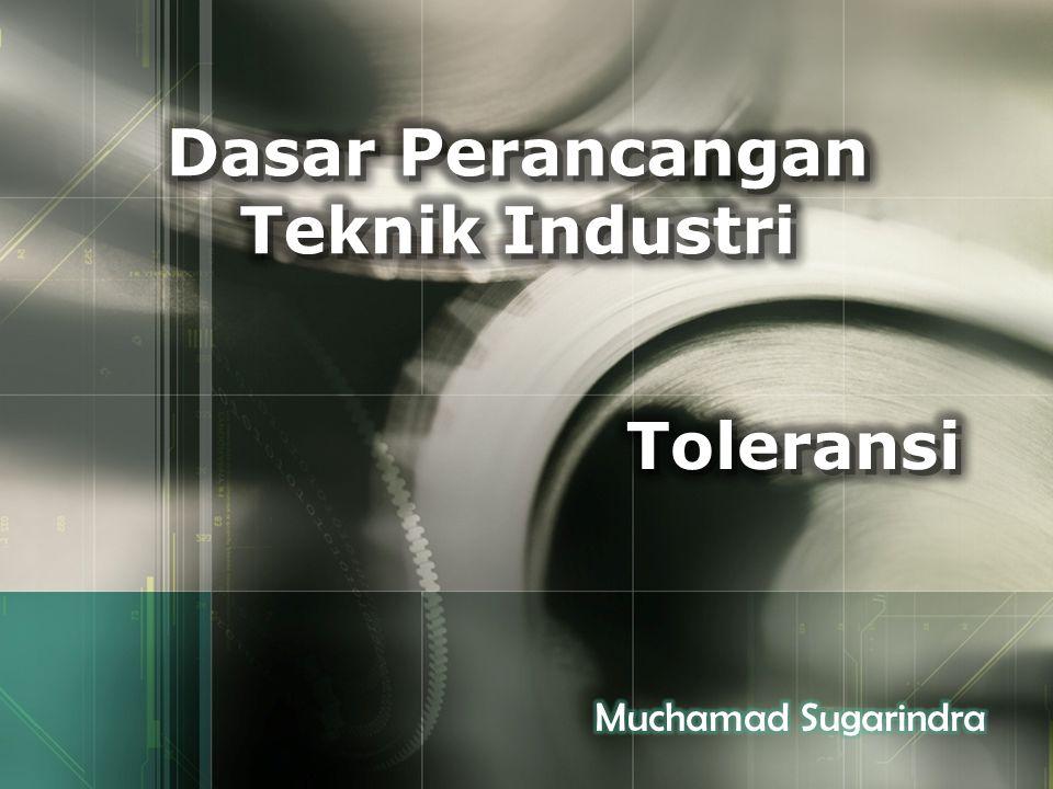 TOLERANSI GEOMETRIK 1.Toleransi bentuk (form tolerances)  Merupakan nilai maksimum yang diijinkan pada deviasi bentuk.